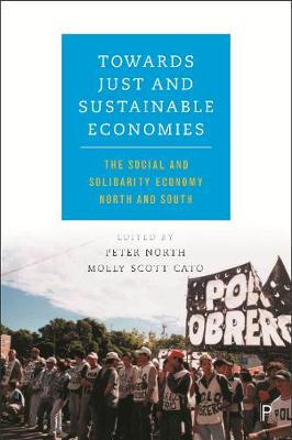Towards just and sustainable economies by Peter North