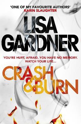 Crash & Burn by Lisa Gardner