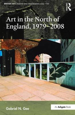 Art in the North of England, 1979-2008 book