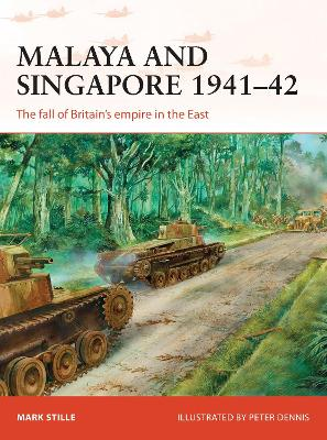 Malaya and Singapore 1941-42 by Mark Stille