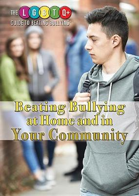 Beating Bullying at Home and in Your Community by Clara Maccarald