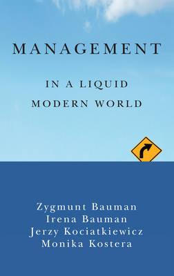 Management in a Liquid Modern World by Zygmunt Bauman