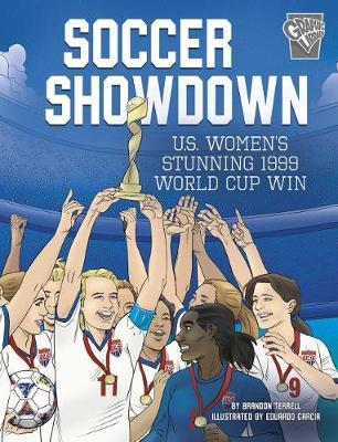 Soccer Showdown: U.S. Women's Stunning 1999 World Cup Win by Brandon Terrell