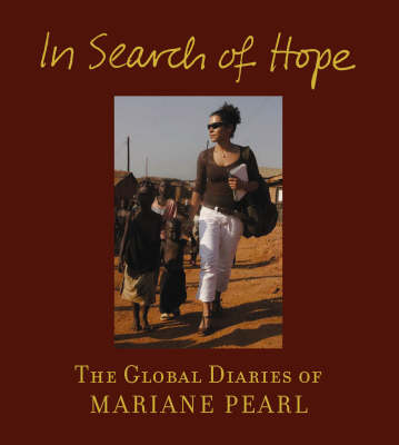 In Search Of Hope by Mariane Pearl