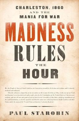 Madness Rules the Hour by Paul Starobin