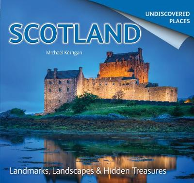 Scotland Undiscovered by Michael Kerrigan