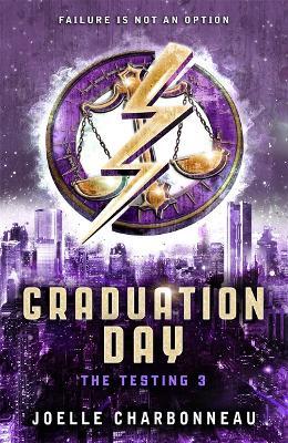 Testing 3: Graduation Day by Joelle Charbonneau