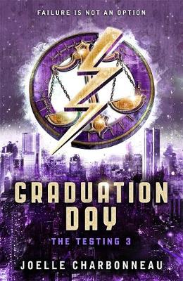 The Testing 3: Graduation Day by Joelle Charbonneau