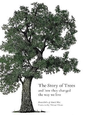The Story of Trees: And How They Changed the Way We Live by Kevin Hobbs