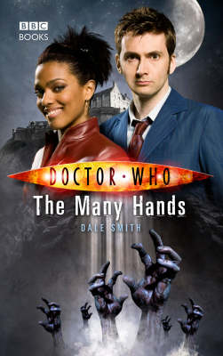Doctor Who: The Many Hands by Dale Smith