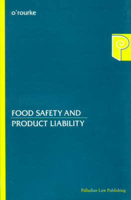 Food Safety and Product Liability by Raymond O'Rourke