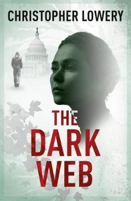 The Dark Web by Christopher Lowery