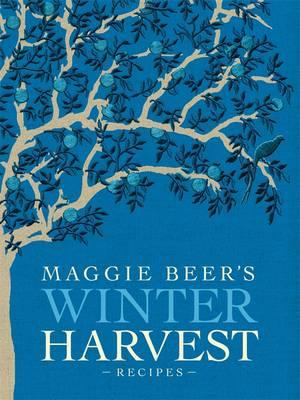 Maggie Beer's Winter Harvest Recipes by Maggie Beer