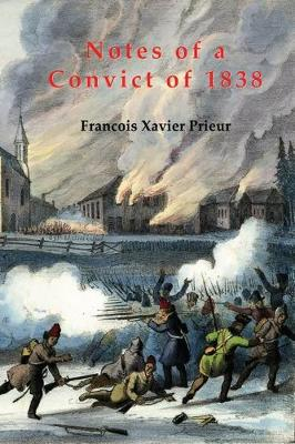 NOTES OF A CONVICT OF 1838 by Francois Xavier Prieur