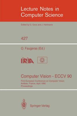 Computer Vision - ECCV 90 by Olivier Faugeras