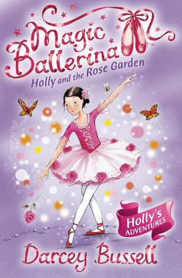 Holly and the Rose Garden by CBE Darcey Bussell