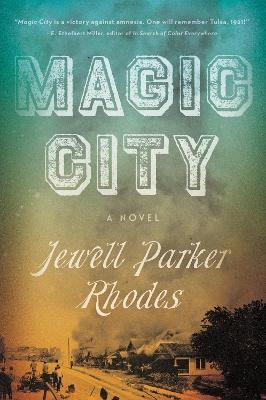 Magic City: A Novel by Jewell Parker Rhodes
