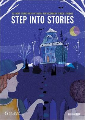 Step into Stories: 20 Short Stories with Activities for Secondary School Students by Elli Housden