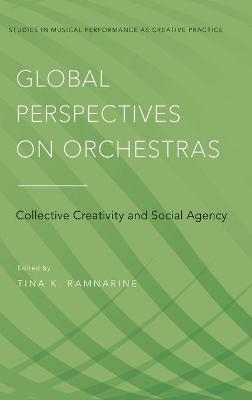 Global Perspectives on Orchestras by Tina K. Ramnarine