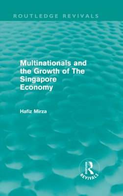 Multinationals and the Growth of the Singapore Economy book