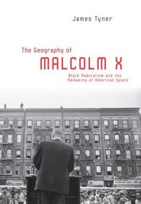 The Geography of Malcolm X by James Tyner