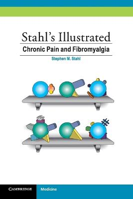 Stahl's Illustrated Chronic Pain and Fibromyalgia by Sara Ball