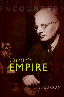 Curtin's Empire by James Curran