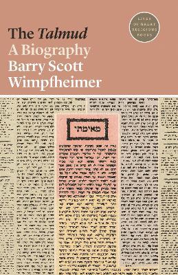 The Talmud: A Biography by Barry Scott Wimpfheimer