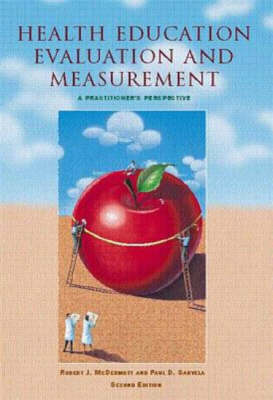 Health Education Evaluation and Measurement: A Practitioner's Perspective by Robert McDermott