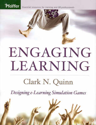 Engaging Learning: Designing e-Learning Simulation Games book