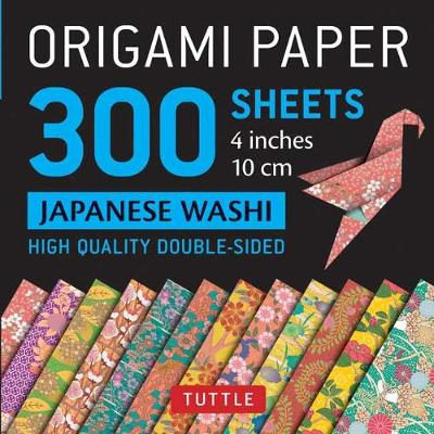 Origami Paper - Japanese Washi Patterns- 4 inch (10cm) 300 sheets: Tuttle Origami Paper: High-Quality Origami Sheets Printed with 12 Different Designs by Tuttle Publishing