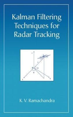 Kalman Filtering Techniques for Radar Tracking book