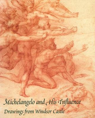 Michelangelo and His Influence by Paul Joannides