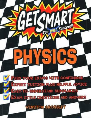 Get Smart: Physics by CROSSLEY