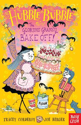 Hubble Bubble: The Glorious Granny Bake Off by Tracey Corderoy