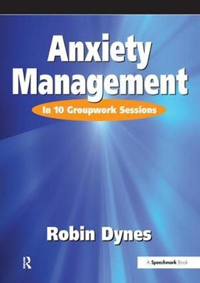 Anxiety Management by Robin Dynes