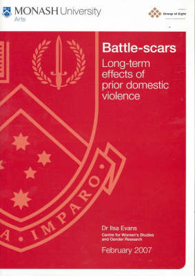 Battle-scars: Long-term Effects of Prior Domestic Violence by Ilsa Evans
