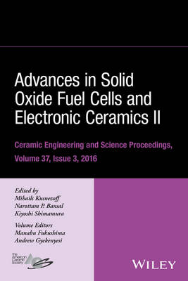 Advances in Solid Oxide Fuel Cells and Electronic Ceramics II by Mihails Kusnezoff