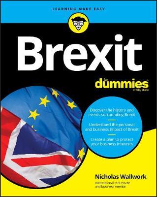 Brexit For Dummies by Nicholas Wallwork