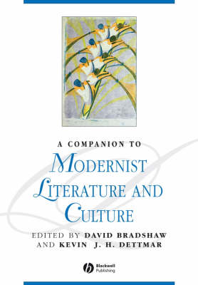 Companion to Modernist Literature and Culture by David Bradshaw