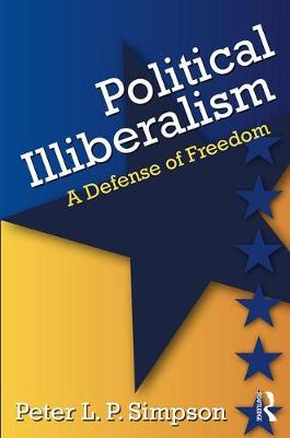 Political Illiberalism by Peter L. P. Simpson