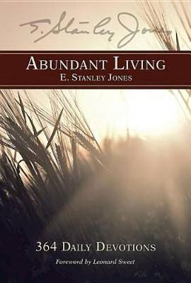 Abundant Living by E Stanley Jones