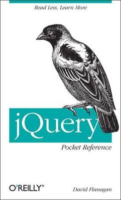 jQuery Pocket Reference by David Flanagan