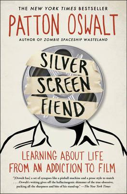 Silver Screen Fiend by Patton Oswalt