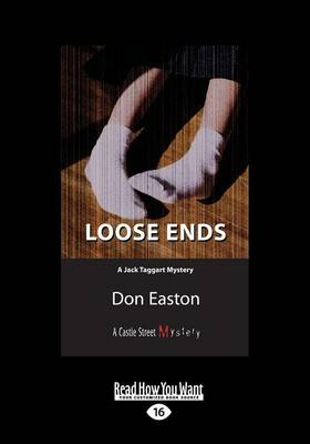 Loose Ends: A Jack Taggart Mystery by Don Easton