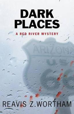 Dark Places by Reavis Z. Wortham