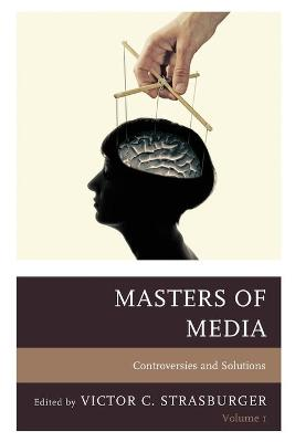 Masters of Media: Controversies and Solutions by Victor C. Strasburger