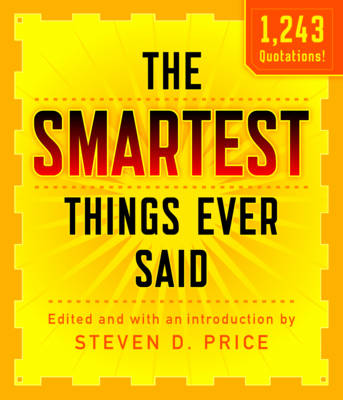 Smartest Things Ever Said, New and Expanded by Steven Price