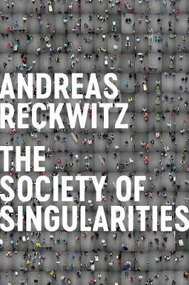 Society of Singularities by Andreas Reckwitz