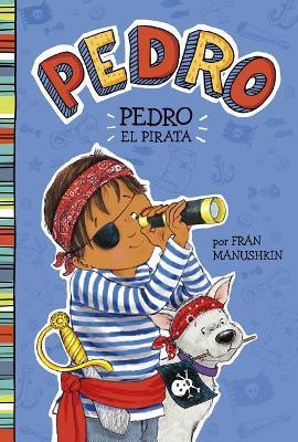 Pedro el Pirata by Tammie Lyon
